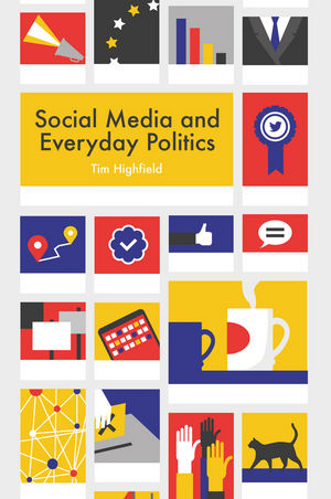 Social Media and Everyday Politics cover